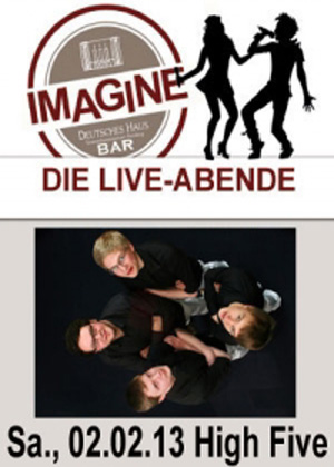 High Five live in der imagine-Bar im Deutschen Haus