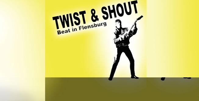 Twist & Shout – die große Revival-Beatparty 2014 im Deutschen Haus Flensburg