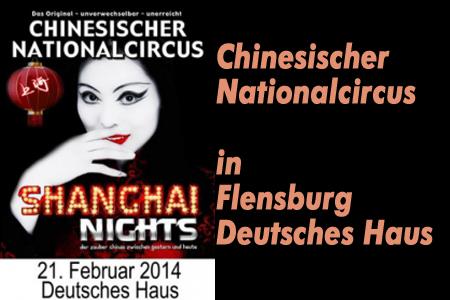 Schon mal vormerken: Der Chinesische Nationalcircus im Deutschen Haus Flensburg