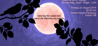 """listening the sweet bird…"" – Konzert in der DIAKO-Kirche Flensburg"
